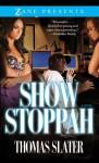 Show Stoppah - Thomas Slater