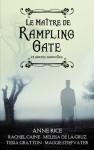 Le maitre de Rampling Gate et autre nouvelles - Anne Rice, Melissa de la Cruz, Maggie Stiefvater, Tessa Gratton, Rachel Caine