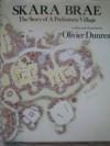 Skara Brae: The Story of a Prehistoric Village - Olivier Dunrea
