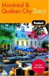 Fodor's Montreal & Quebec City 2007 - Rachel Klein