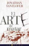 El arte de matar - Jonathan Santlofer, Francisco Rodriguez de Lecea
