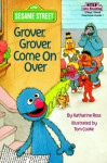 Grover, Grover, Come on Over! (Step into Reading, Step 1, paper) - Katharine Ross
