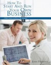 How to start and run your own business : - Make money and have fun doing it - John Hadfield