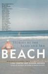Beach: Stories by the Sand and Sea - Lena Lencek, Gideon Bosker