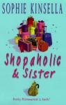 Shopaholic & Sister: (Shopaholic Book 4) - Sophie Kinsella