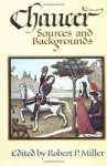 Chaucer: Sources and Background - Robert P. Miller