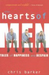 The Hearts of Men: Tales of Happiness and Despair - Chris Barker