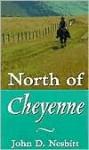 North of Cheyenne - John D. Nesbitt