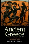 Ancient Greece: From Prehistoric to Hellenistic Times (Yale Nota Bene) - Thomas R. Martin