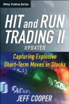 Hit and Run Trading II: Capturing Explosive Short-Term Moves in Stocks (Wiley Trading) - Jeff Cooper, David C. Reif
