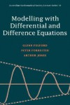 Modelling with Differential and Difference Equations - Glenn Fulford, Arthur Jones