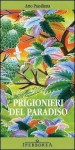Prigionieri del paradiso - Arto Paasilinna, Marcello Ganassini