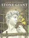 Stone Giant: Michelangelo's David and How He Came to Be - Jane Sutcliffe