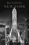 Building New York: The Rise and Rise of the Greatest City on Earth - Bruce Marshall