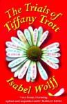 The Trials Of Tiffany Trott - Isabel Wolff