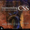 Transcending CSS: The Fine Art of Web Design - Andy Clarke, Molly E. Holzschlag, Dave Shea, Ron Huxley