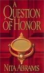 A Question of Honor - Nita Abrams