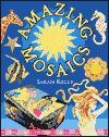 Amazing Mosaics - Sarah Kelly