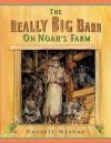 The Really Big Barn on Noah's Farm - Darrell Wiskur