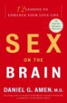 Sex on the Brain: 12 Lessons to Enhance Your Love Life - Daniel G. Amen