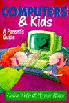 Computers and Kids: A Parent's Guide - Colin Webb, Fabio Nardo, Wynne Rowe