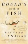 Gould's Book Of Fish A Novel In Twelve Fish - Richard Flanagan