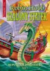 Szalony statek, część 1 (Kupcy i ich żywostatki, #2) - Robin Hobb