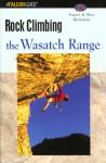 Rock Climbing the Wasatch Range - Stuart Ruckman, Bret Ruckman, Brett Ruckman