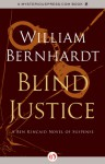 Blind Justice: A Novel of Suspense (Ben Kincaid #2) - William Bernhardt