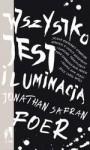 Wszystko jest iluminacją (Perfect Paperback) - Jonathan Safran Foer