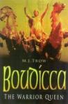 Boudicca: The Warrior Queen - Taliesin Trow, M.J. Trow
