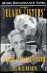 The Delany Sisters' Book of Everyday Wisdom/Cassettes - Sarah Delany, Amy Hill Hearth