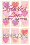 Relentless Love: A Poetic Love Story - Penelope