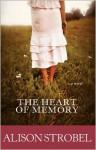 The Heart of Memory - Alison Strobel