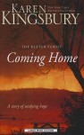 Coming Home: A Story of Unending Love and Eternal Promise (Baxter Family) - Karen Kingsbury