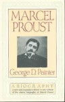Marcel Proust: A Biography - George Duncan Painter, Marcel Proust