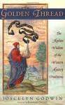 The Golden Tread: The Ageless Wisdom of the Western Mystery Traditions - Joscelyn Godwin, Richard Smoley