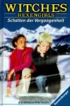 Schatten der Vergangenheit (Witches: Hexengirls, #4) - H.B. Gilmour, Randi Reisfeld, Karlheinz Dürr
