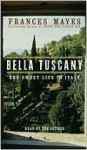 Bella Tuscany - Frances Mayes