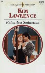 Relentless Seduction - Kim Lawrence