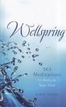 Wellspring: 365 Meditations to Refresh Your Soul - Karen Moore