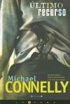 Ultimo Recurso (Harry Bosch, #11) - Michael Connely