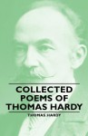 Collected Poems of Thomas Hardy - Thomas Hardy