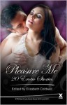 Pleasure Me - An Xcite Books collection of 20 erotic stories (Xcite Me Series) - Elizabeth Coldwell