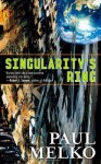 Singularity's Ring - Paul Melko