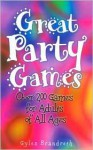 Great Party Games: Over Two Hundred Games for Adults of All Ages - Gyles Brandreth