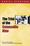 The Trial of the Catonsville Nine - Daniel Berrigan