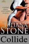 Collide: 2 (The Barker Triplets) - Juliana Stone