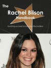 The Rachel Bilson Handbook - Everything You Need to Know about Rachel Bilson - Emily Smith