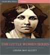 The Little Women Series: All Volumes (Illustrated) - Louisa May Alcott, Charles River Editors